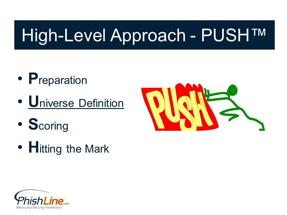 P reparation U niverse Definition S coring H itting the Mark High-Level Approach - PUSH