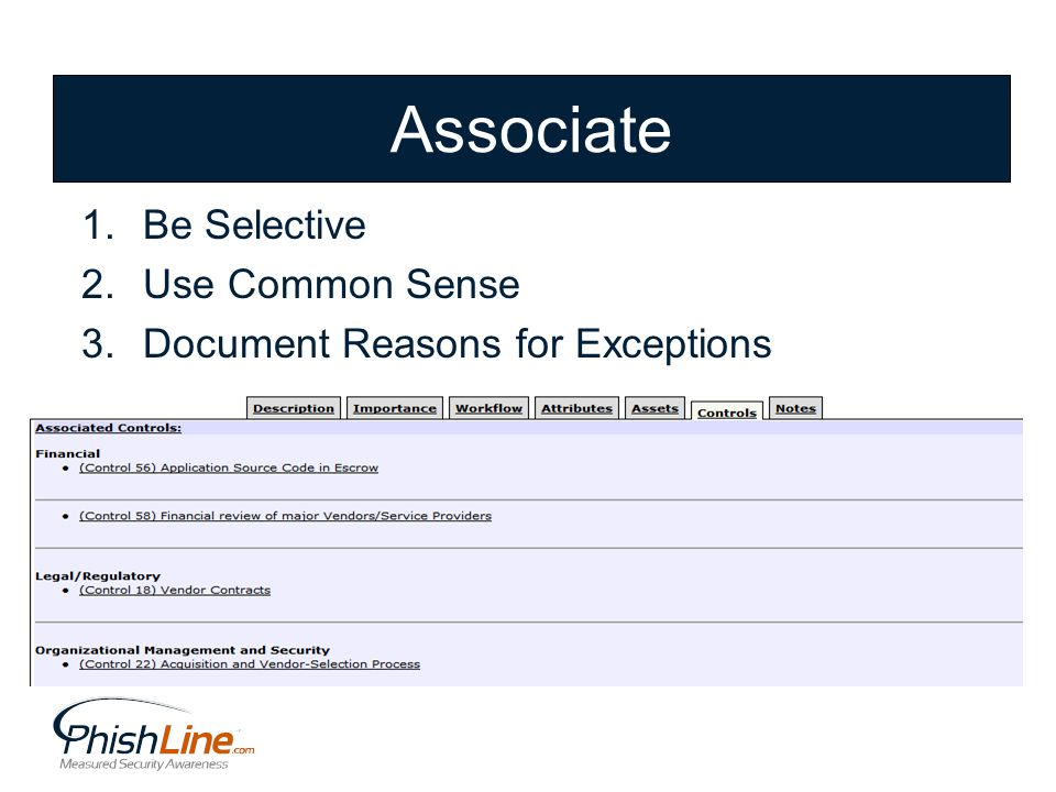 Associate 1.Be Selective 2.Use Common Sense 3.Document Reasons for Exceptions