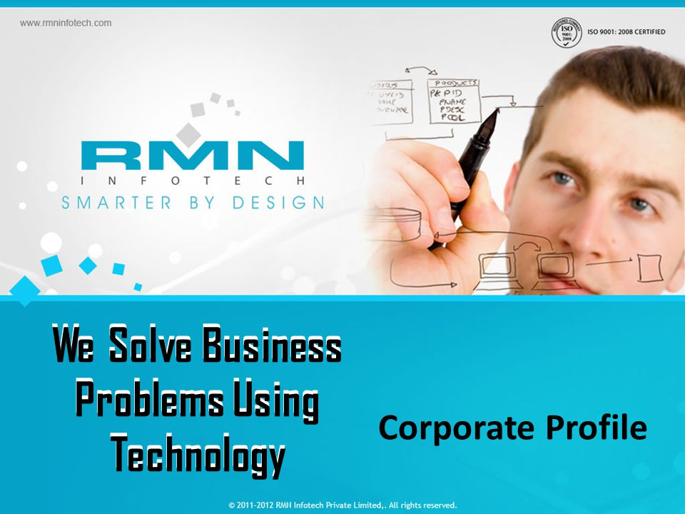 We Solve Business Problems Using Technology Corporate Profile We Solve Business Problems Using Technology