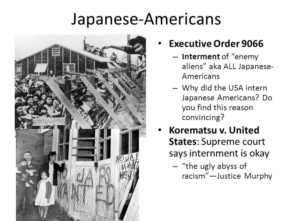 Japanese-Americans Executive Order 9066 – Interment of enemy aliens aka ALL Japanese- Americans – Why did the USA intern Japanese Americans.
