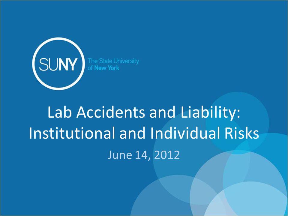 Lab Accidents in the News UCLA Texas Tech Yale Boston College University of Missouri University of Florida University of Maryland Southern Illinois University