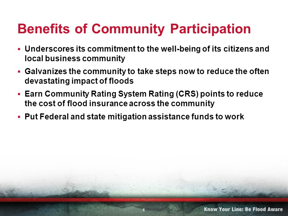 6 Benefits of Community Participation Underscores its commitment to the well-being of its citizens and local business community Galvanizes the communi