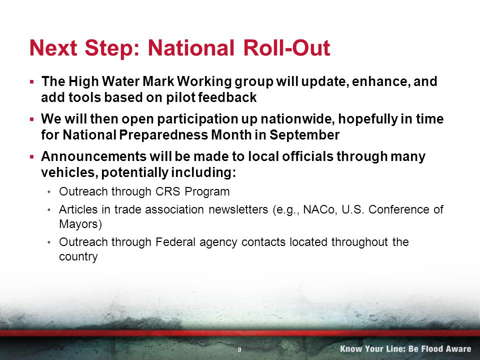 9 Next Step: National Roll-Out The High Water Mark Working group will update, enhance, and add tools based on pilot feedback We will then open partici