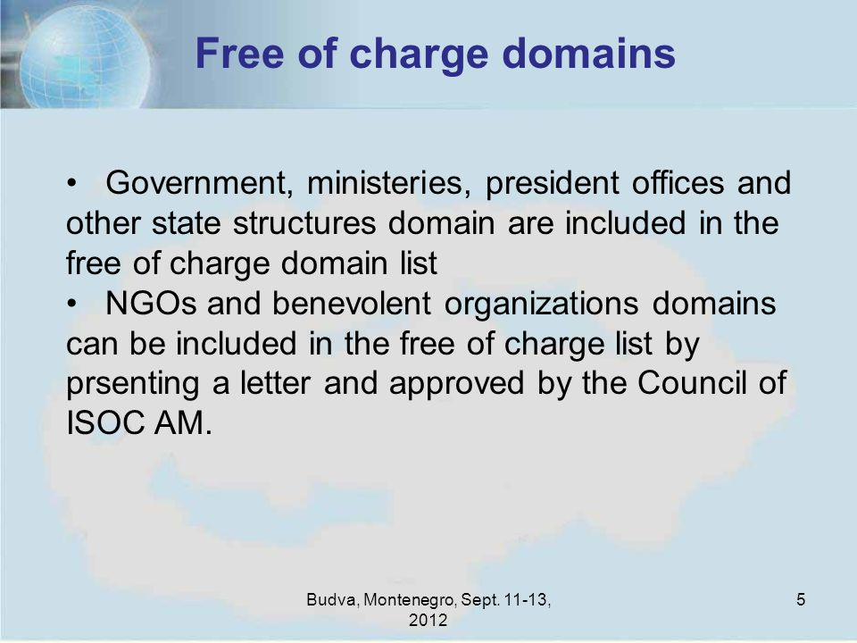 Budva, Montenegro, Sept. 11-13, 2012 5 Free of charge domains Government, ministeries, president offices and other state structures domain are include