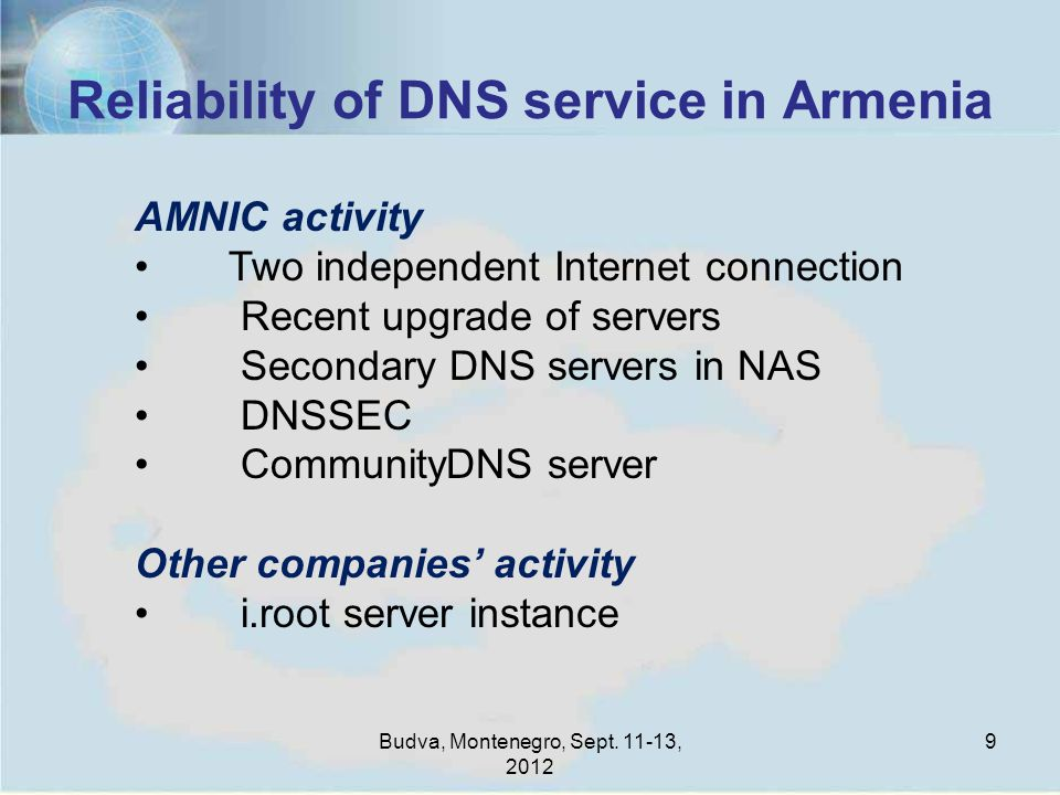 Reliability of DNS service in Armenia Budva, Montenegro, Sept.
