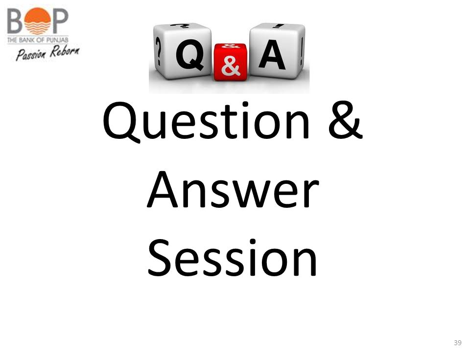 39 Question & Answer Session