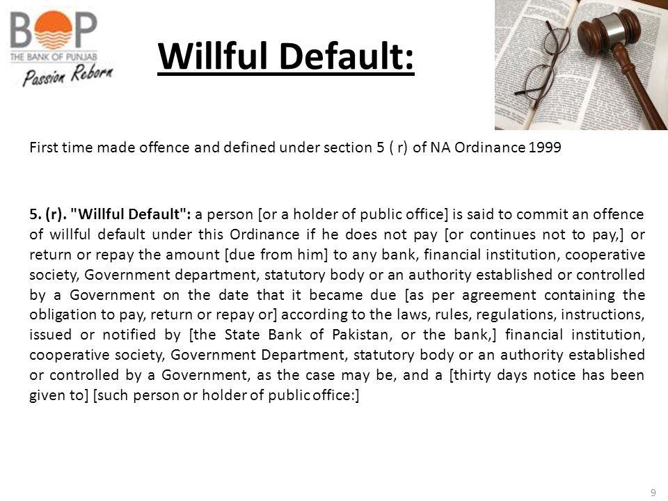 9 Willful Default: 5. (r).
