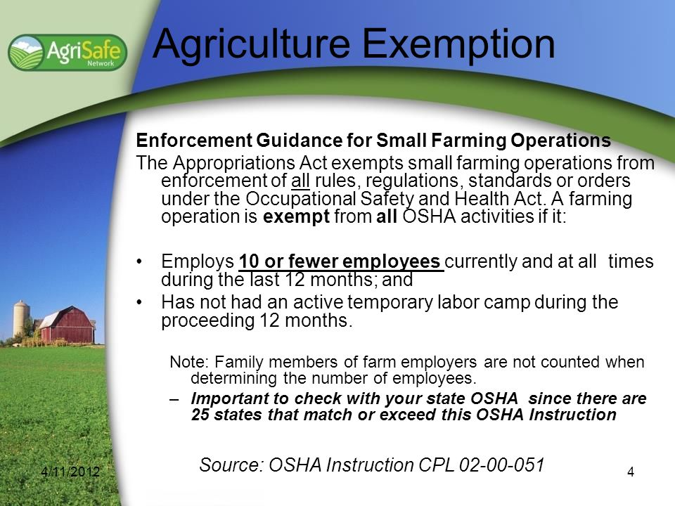 Agriculture has an OSHA standard (29 CFR 1928)29 CFR 1928 If there is not a standard in Agriculture (29 CFR 1928) OSHA defers to General Industry (29 CFR 1910) If not found in General Industry then go to General Duty Clause Section 5(a)(1)Section 5(a)(1) 4/11/20125 OSHA Standards Source: www.OSHA.gov