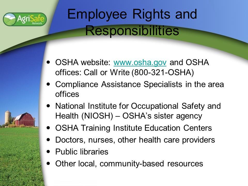 OSHA website: www.osha.gov and OSHA offices: Call or Write (800-321-OSHA)www.osha.gov Compliance Assistance Specialists in the area offices National I