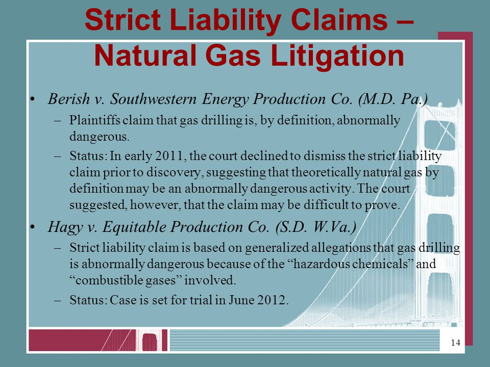 Strict Liability Claims – Natural Gas Litigation Berish v.