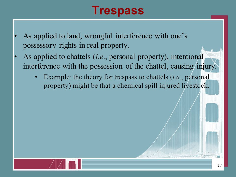 Trespass As applied to land, wrongful interference with ones possessory rights in real property.