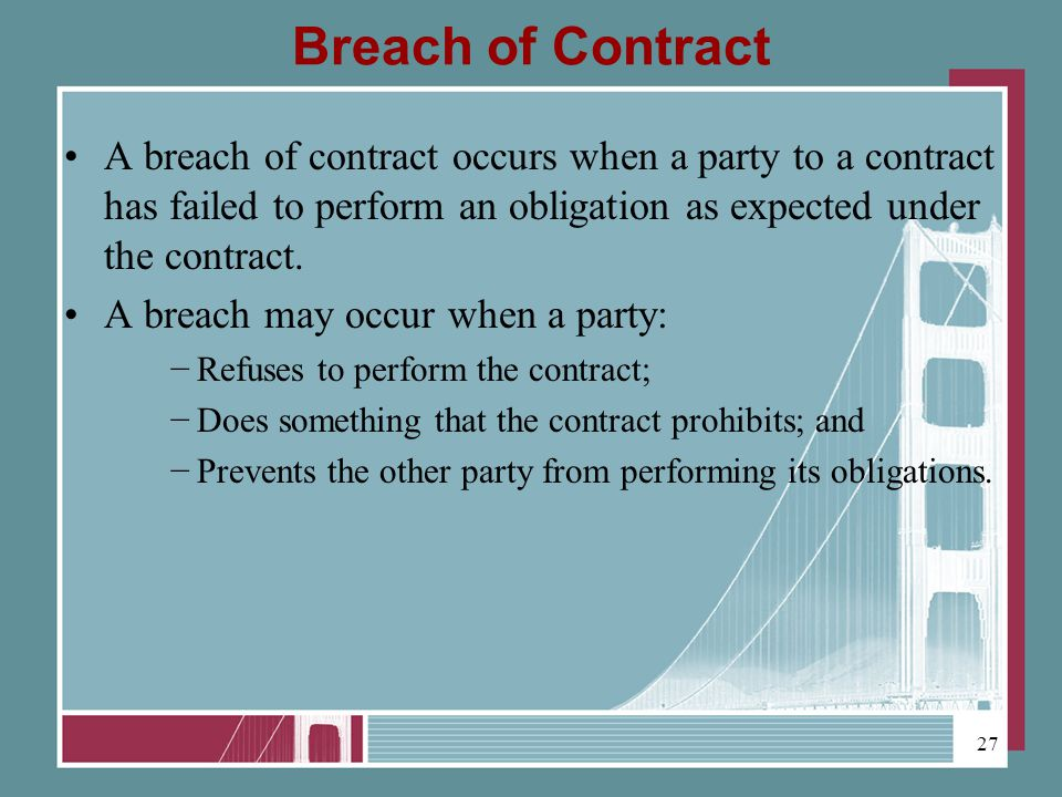 Breach of Contract A breach of contract occurs when a party to a contract has failed to perform an obligation as expected under the contract.