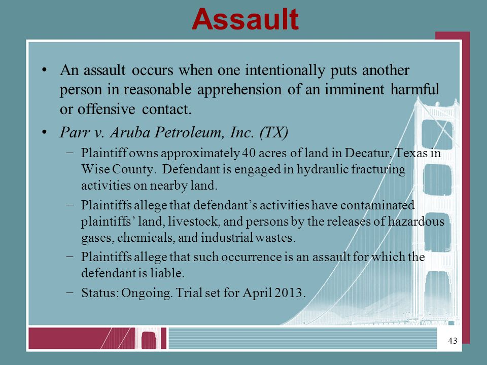 Assault An assault occurs when one intentionally puts another person in reasonable apprehension of an imminent harmful or offensive contact.