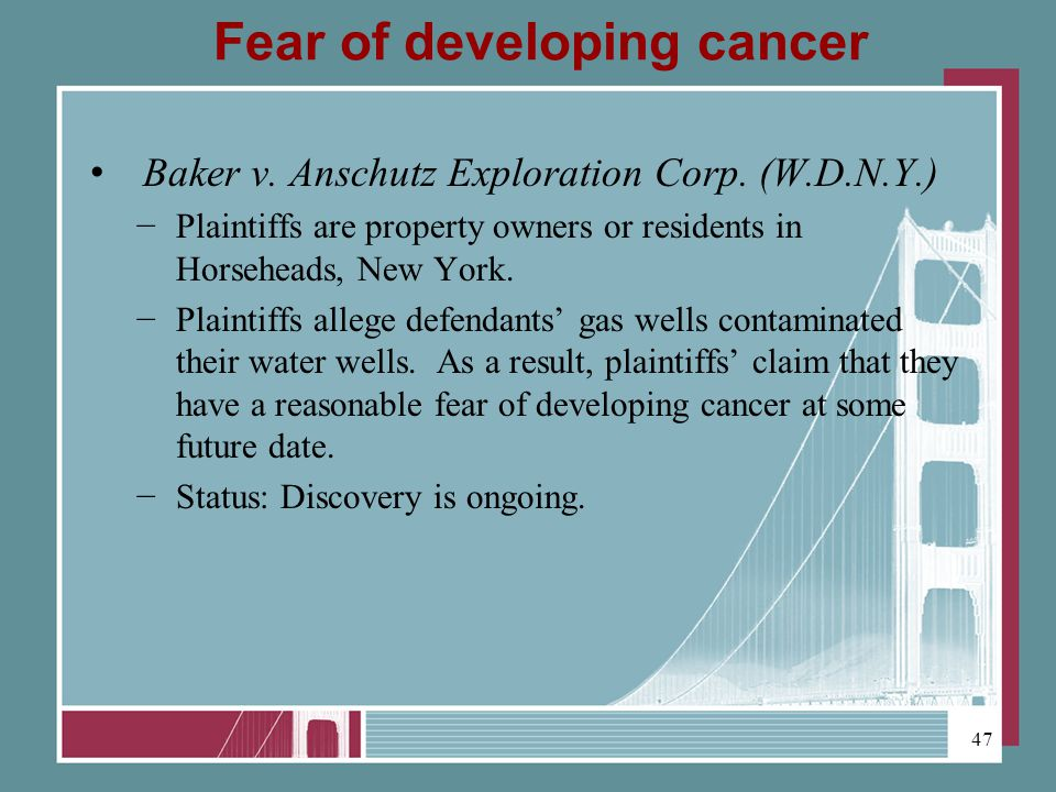 Fear of developing cancer Baker v.Anschutz Exploration Corp.