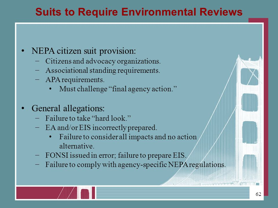 Suits to Require Environmental Reviews NEPA citizen suit provision: Citizens and advocacy organizations.