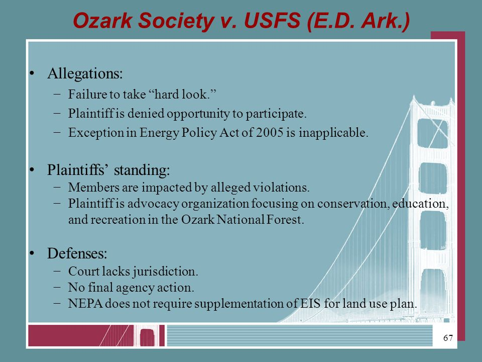 Ozark Society v.USFS (E.D. Ark.) Allegations: Failure to take hard look.
