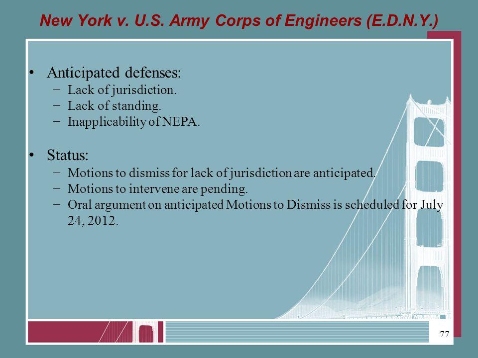 New York v. U.S. Army Corps of Engineers (E.D.N.Y.) Anticipated defenses: Lack of jurisdiction.