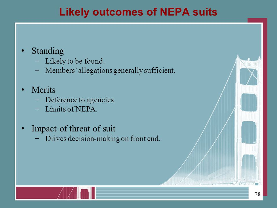 Likely outcomes of NEPA suits Standing Likely to be found.