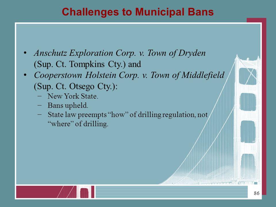 Challenges to Municipal Bans Anschutz Exploration Corp.