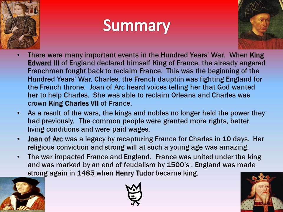 King Edward III KingCharles VII There were many important events in the Hundred Years War. When King Edward III of England declared himself King of Fr
