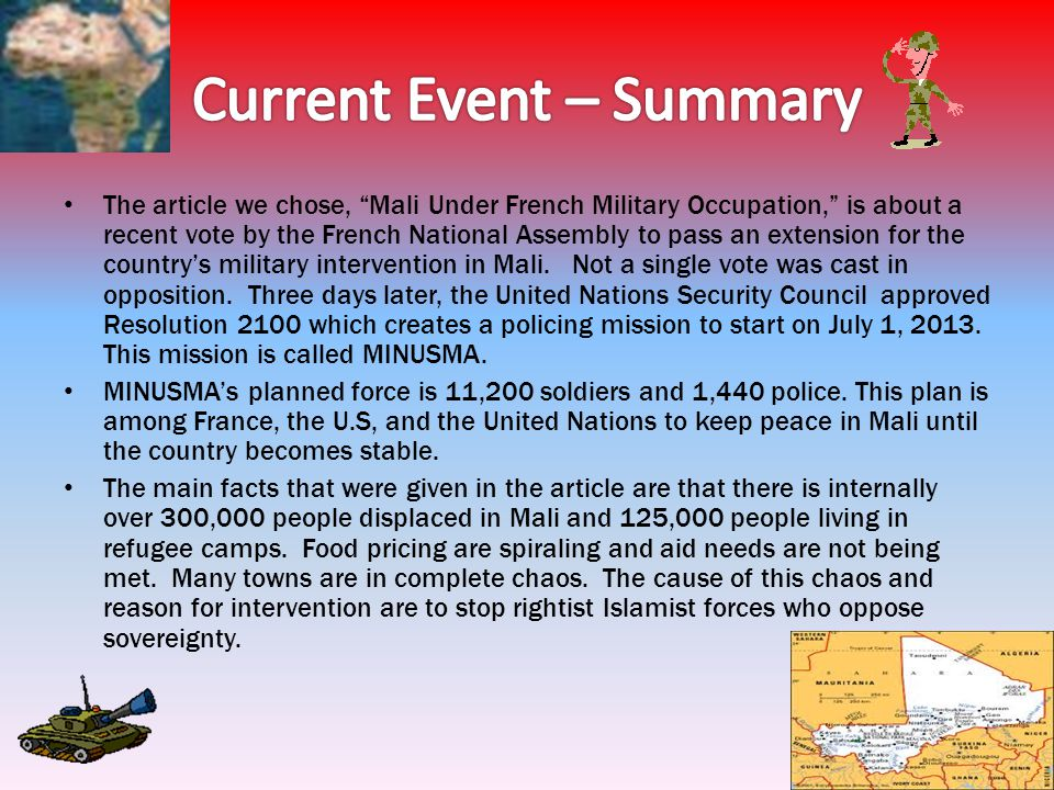 The article we chose, Mali Under French Military Occupation, is about a recent vote by the French National Assembly to pass an extension for the count