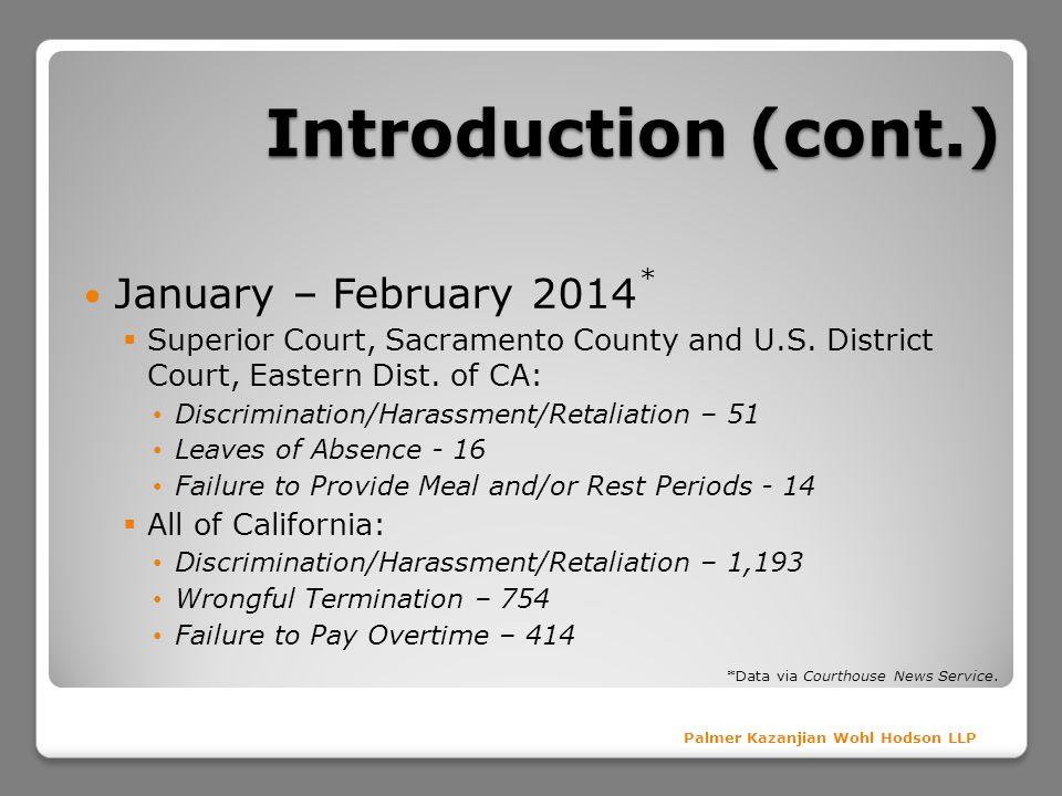 Introduction (cont.) Palmer Kazanjian Wohl Hodson LLP January – February 2014 Superior Court, Sacramento County and U.S.