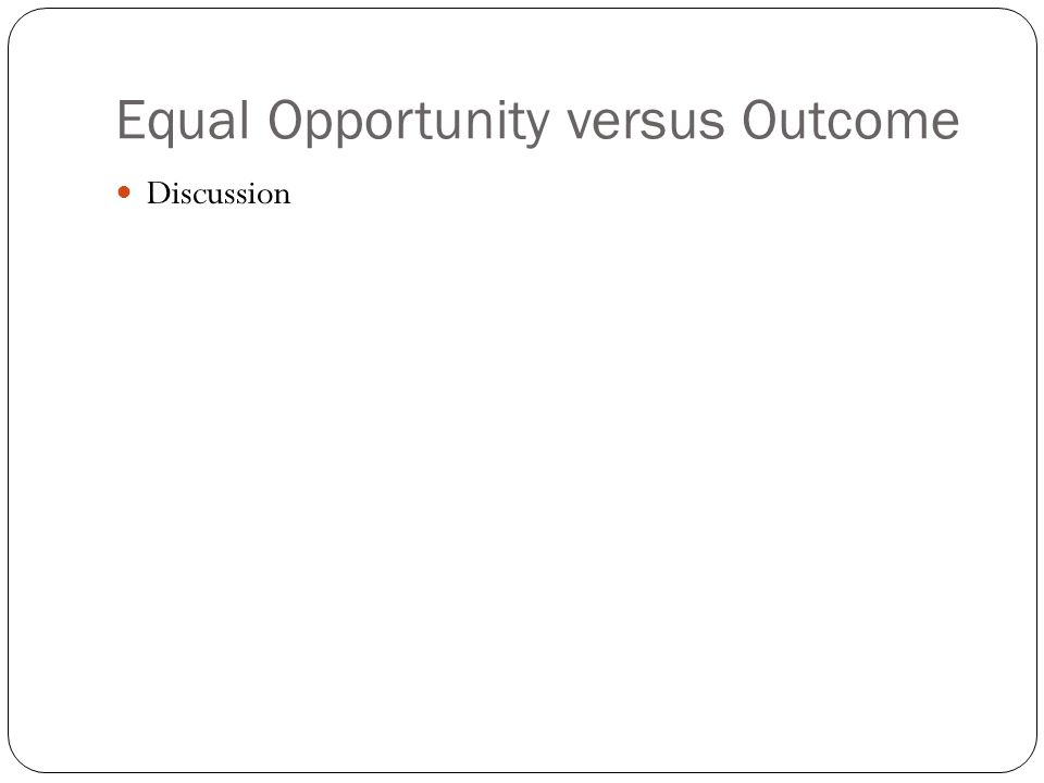 Equal Opportunity versus Outcome Discussion