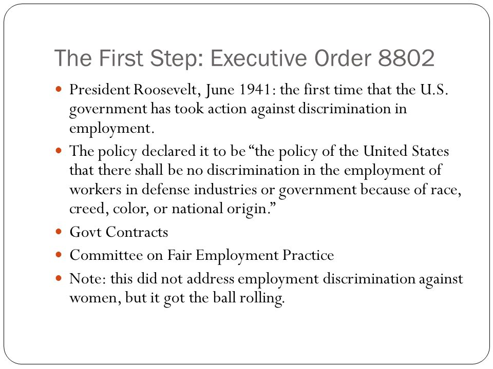 The First Step: Executive Order 8802 President Roosevelt, June 1941: the first time that the U.S.
