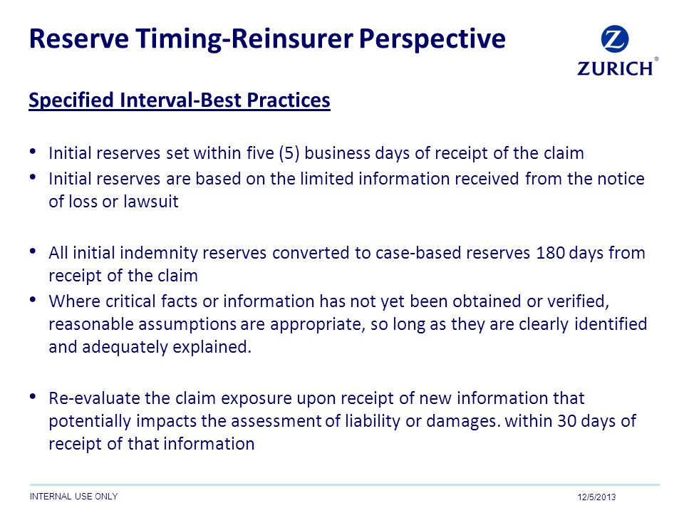 INTERNAL USE ONLY Reserve Timing-Reinsurer Perspective Specified Interval-Best Practices Initial reserves set within five (5) business days of receipt