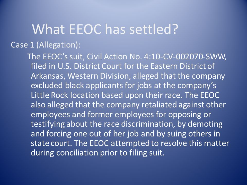 What EEOC has settled.Case 1 (Allegation): The EEOCs suit, Civil Action No.