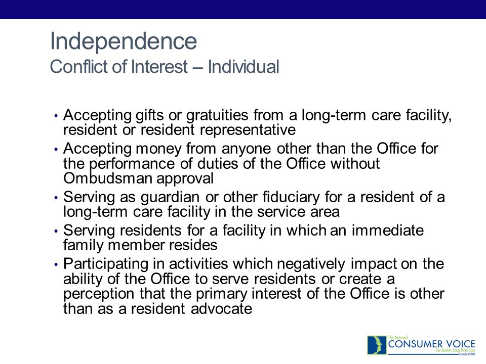 Accepting gifts or gratuities from a long-term care facility, resident or resident representative Accepting money from anyone other than the Office fo