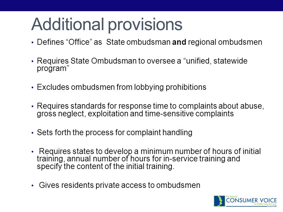 Additional provisions Defines Office as State ombudsman and regional ombudsmen Requires State Ombudsman to oversee a unified, statewide program Exclud