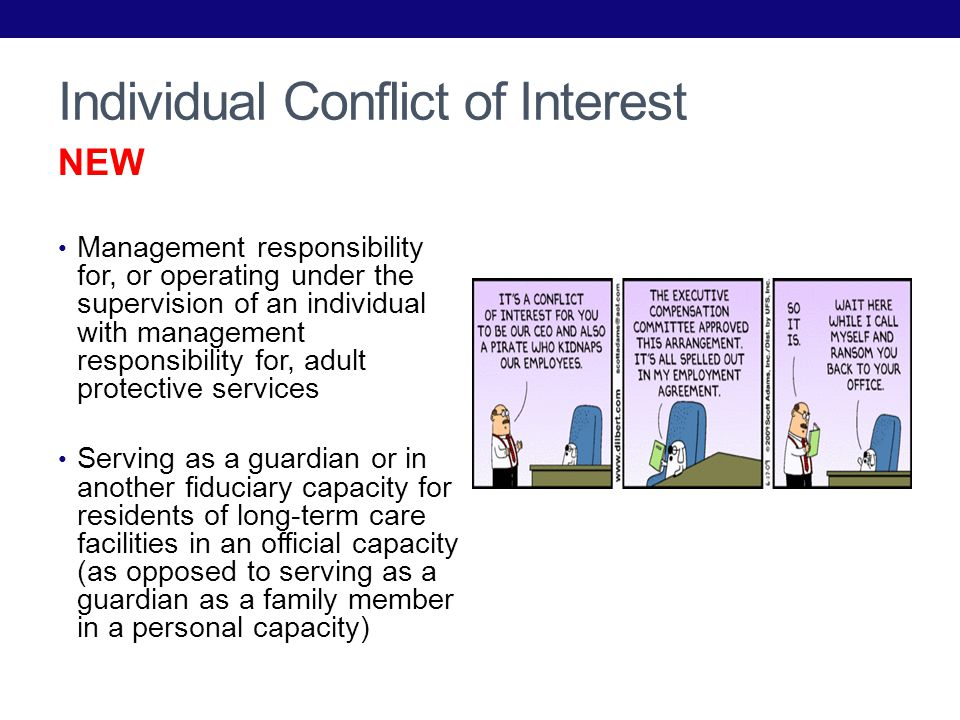 Individual Conflict of Interest NEW Management responsibility for, or operating under the supervision of an individual with management responsibility