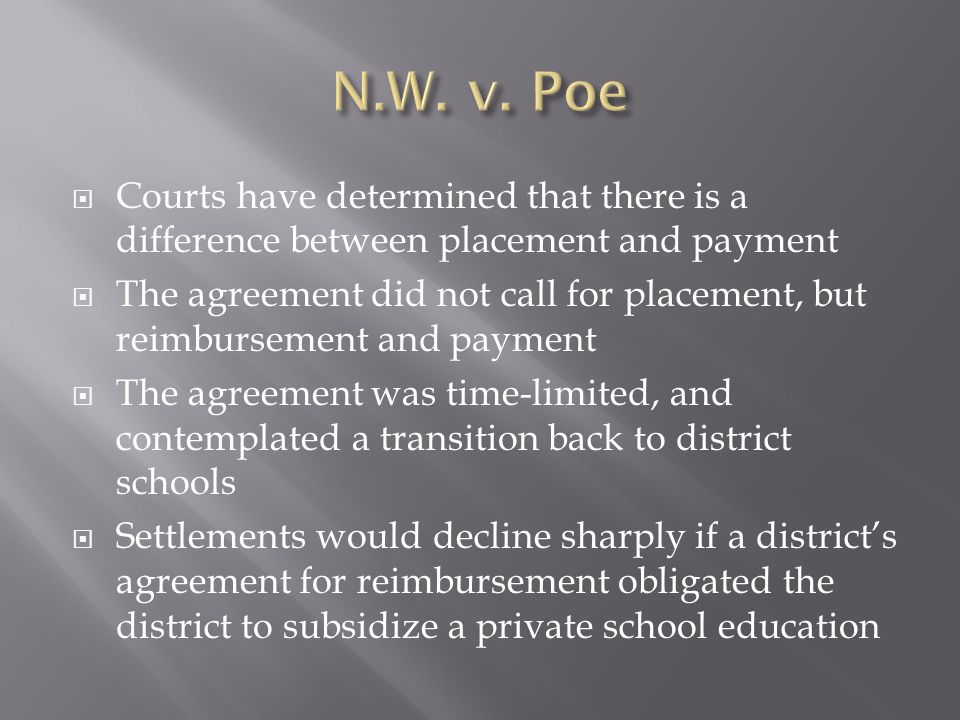 Courts have determined that there is a difference between placement and payment The agreement did not call for placement, but reimbursement and paymen