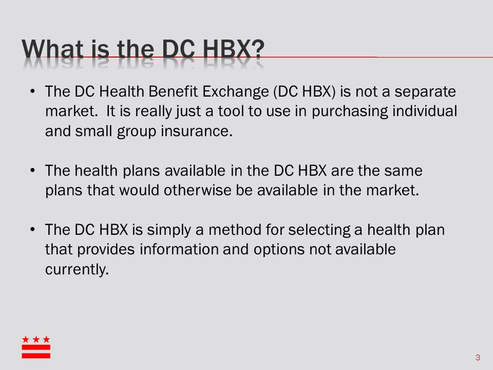 3 The DC Health Benefit Exchange (DC HBX) is not a separate market.