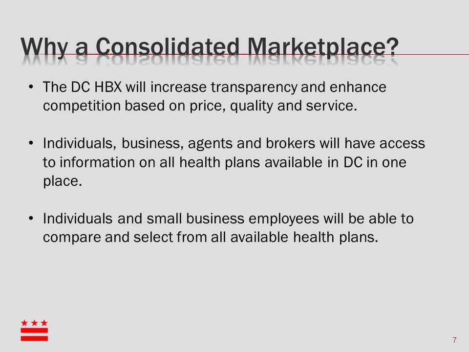 7 The DC HBX will increase transparency and enhance competition based on price, quality and service.