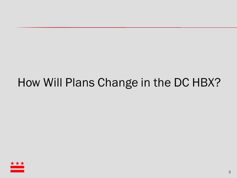 8 How Will Plans Change in the DC HBX