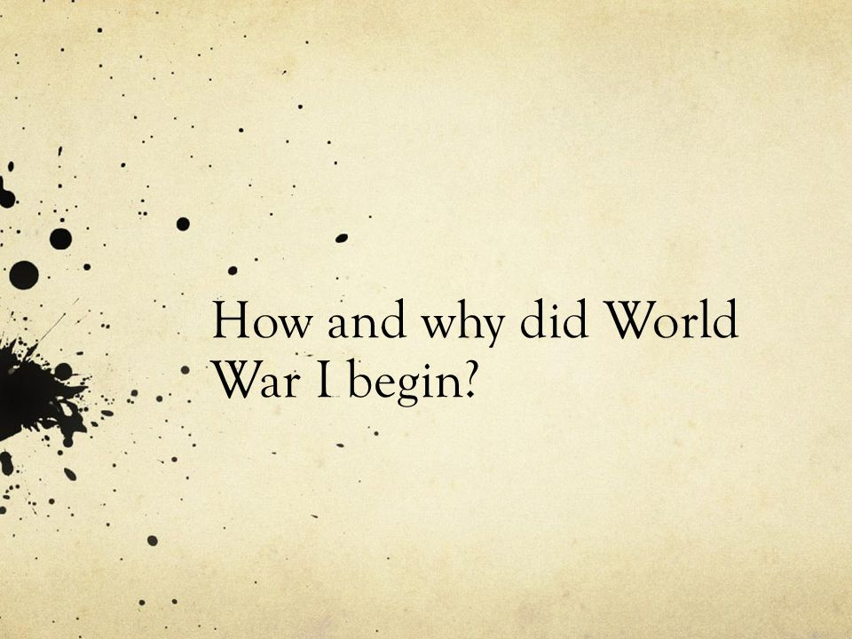 How and why did World War I begin?