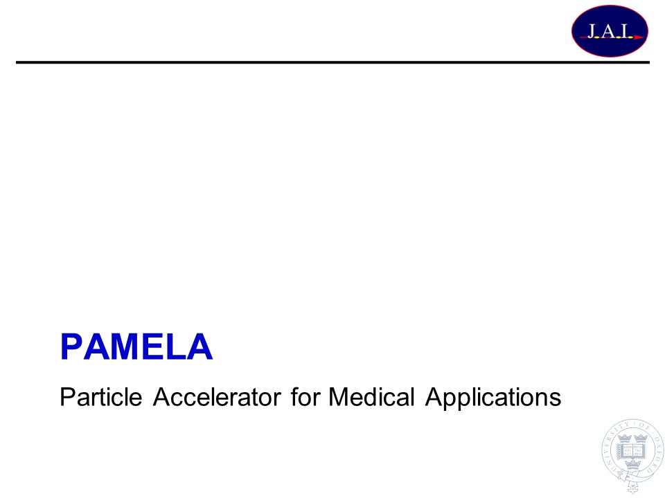 PAMELA Particle Accelerator for Medical Applications
