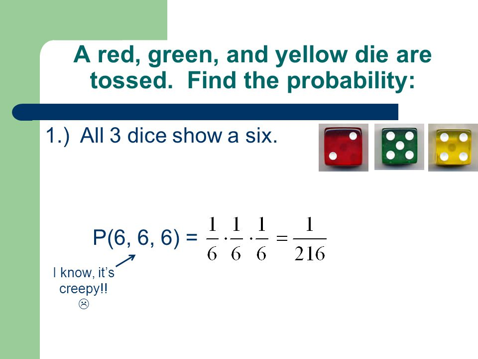 A red, green, and yellow die are tossed.