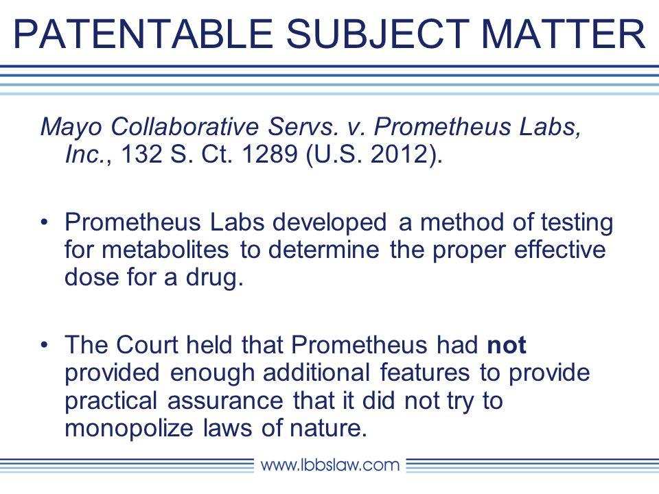 PATENTABLE SUBJECT MATTER Mayo Collaborative Servs.