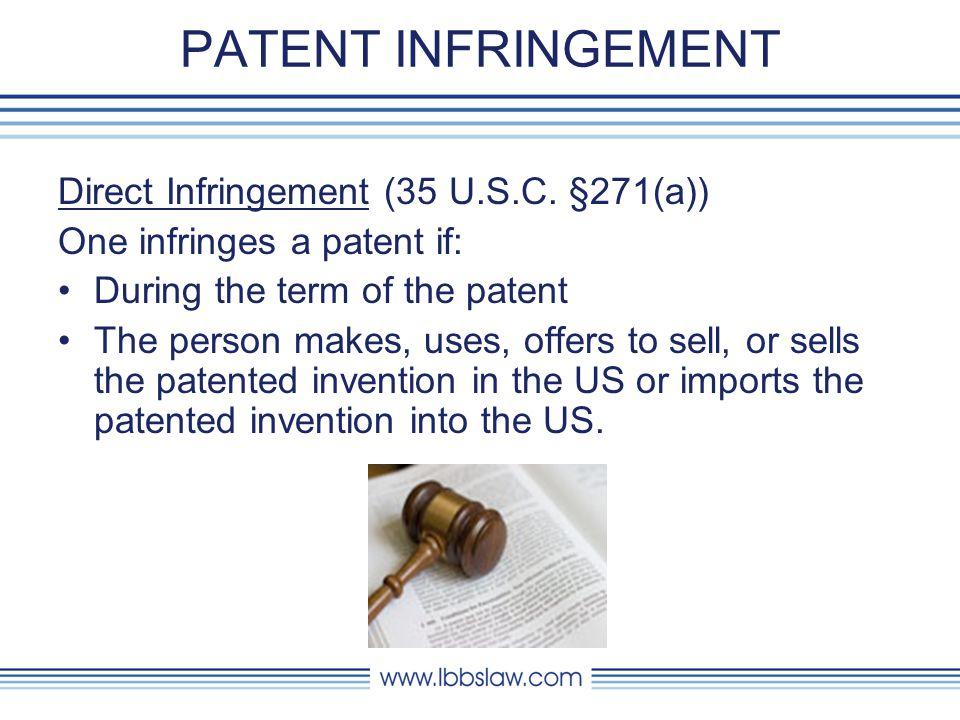 PATENT INFRINGEMENT Direct Infringement (35 U.S.C.