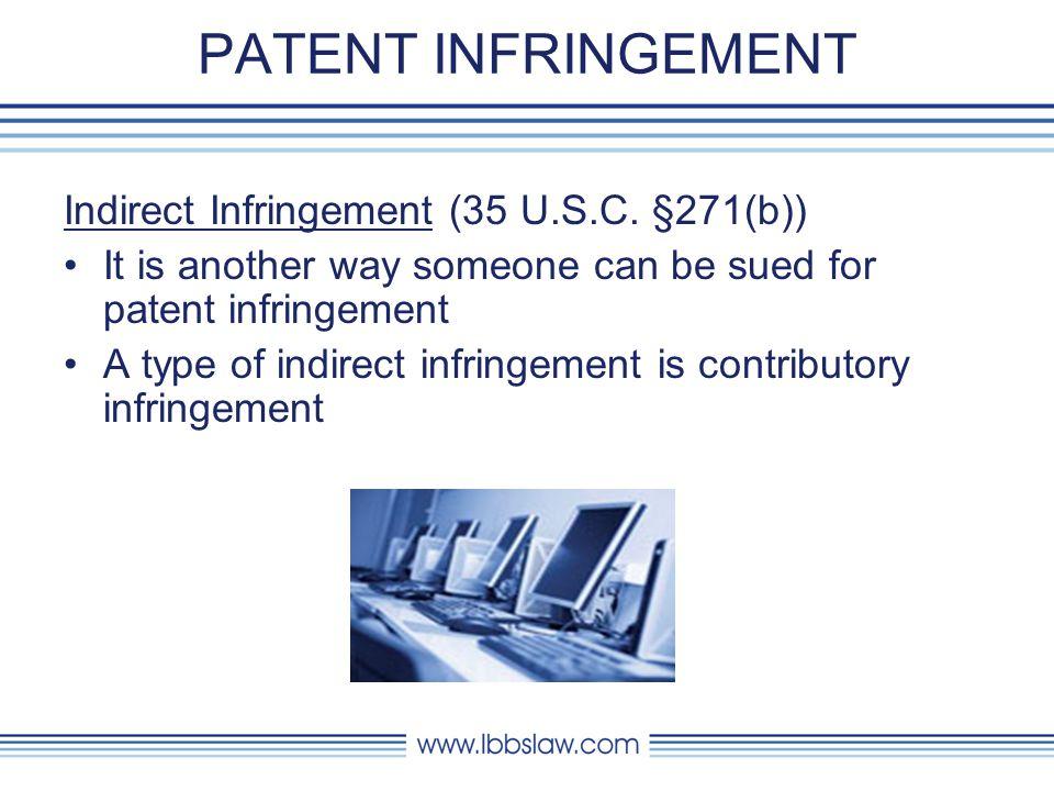 PATENT INFRINGEMENT Indirect Infringement (35 U.S.C.