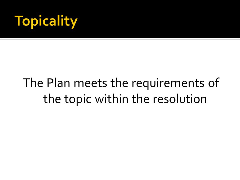 The Plan meets the requirements of the topic within the resolution