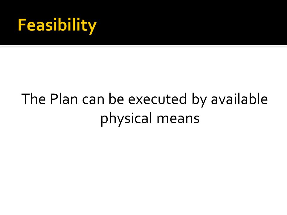 The Plan can be executed by available physical means