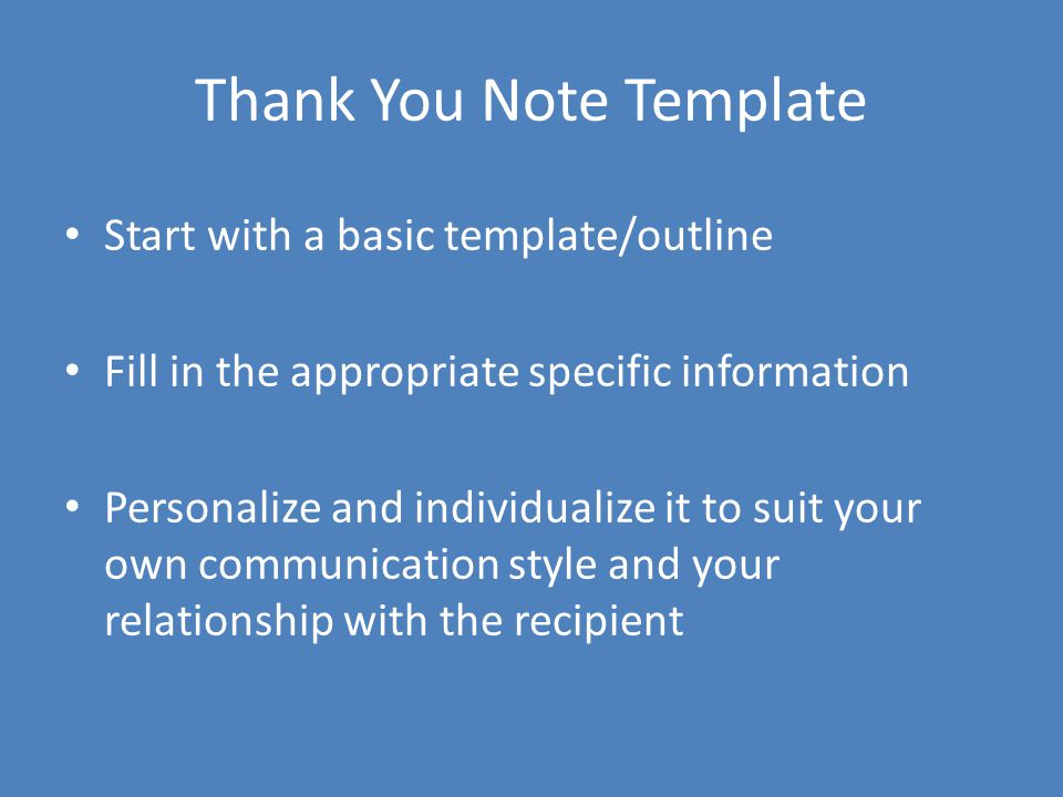 7-Step Thank You Note Template 1.Salutation 2.Directly say thank you.