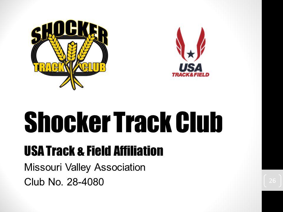 Shocker Track Club USA Track & Field Affiliation Missouri Valley Association Club No. 28-4080 26