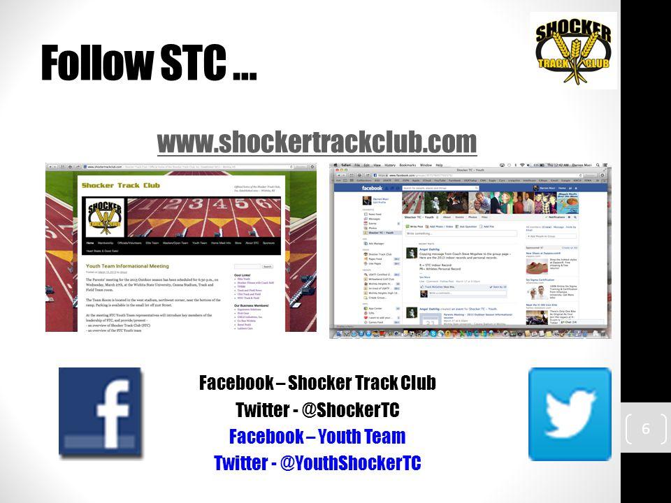 Follow STC … www.shockertrackclub.com Facebook – Shocker Track Club Twitter - @ShockerTC Facebook – Youth Team Twitter - @YouthShockerTC 6