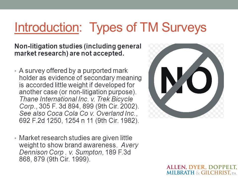 Introduction: Types of TM Surveys Non-litigation studies (including general market research) are not accepted. A survey offered by a purported mark ho