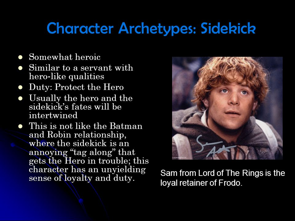 Character Archetypes: Sidekick Somewhat heroic Somewhat heroic Similar to a servant with hero-like qualities Similar to a servant with hero-like quali